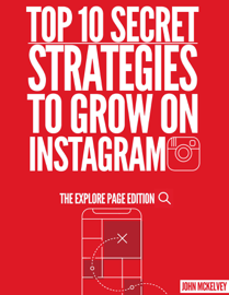 Top 10 Secret Strategies To Grow On Instagram :The Explore Page Edition book