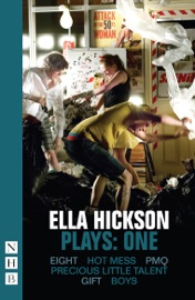 ELLA HICKSON PLAYS: ONE (NHB MODERN PLAYS)