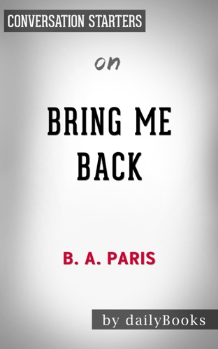 Daily Books - Bring Me Back: A Novel by B. A. Paris: Conversation Starters