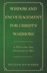 Wisdom And Encouragement For Christs Warriors