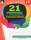 My View My Voice 6-8 21 Strategies For Powerful Persuasive Writing