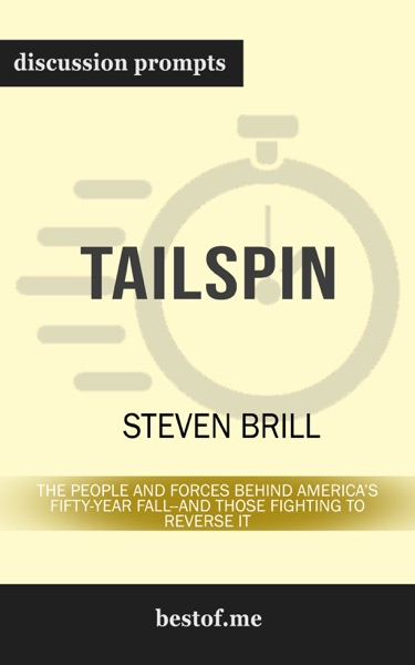 Tailspin: The People and Forces Behind America's Fifty-Year Fall--and Those Fighting to Reverse It by Steven Brill - Steven Brill book cover