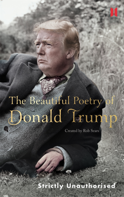 The Beautiful Poetry of Donald Trump - Robert Sears book