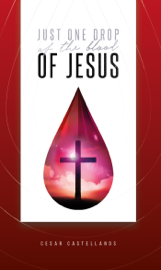 Just One Drop of the Blood of Jesus