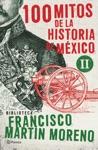 100 Mitos De La Historia De Mxico 2