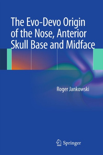 Roger Jankowski - The Evo-Devo Origin of the Nose, Anterior Skull Base and Midface