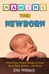 Naming Your Newborn What Every Parent Needs To Know About Baby Names And More