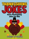 Thanksgiving Jokes Funny Thanksgiving Jokes For Kids
