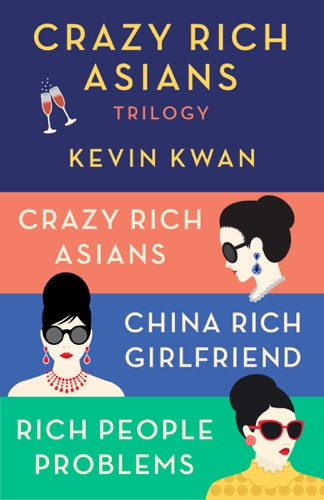 Kevin Kwan - The Crazy Rich Asians Trilogy Box Set