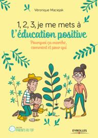 1,2,3... Je me mets à l'éducation positive !