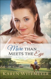 More Than Meets the Eye - Karen Witemeyer