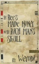The Bees Made Honey In The Rich Man's Skull
