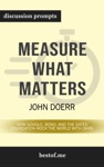 Measure What Matters How Google Bono And The Gates Foundation Rock The World With OKRs By John Doerr