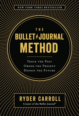 The Bullet Journal Method - Ryder Carroll book