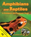 Amphibians And Reptiles A Compare And Contrast Book