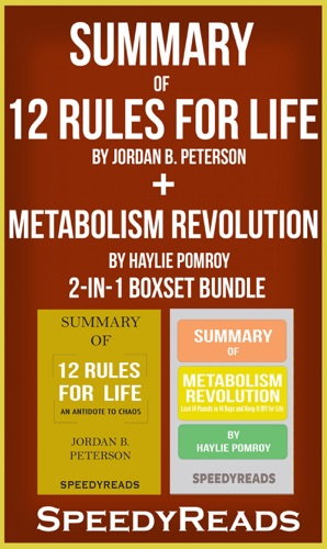 Speedy Reads - Summary of 12 Rules for Life: An Antidote to Chaos by Jordan B. Peterson + Summary of  Metabolism Revolution by Haylie Pomroy 2-in-1 Boxset Bundle