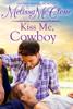 Melissa McClone - Kiss Me, Cowboy  artwork