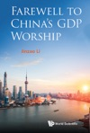 Farewell To Chinas GDP Worship