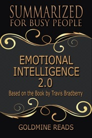 Emotional Intelligence 2 0 Summarized For Busy People Based On The Book By Travis Bradberry