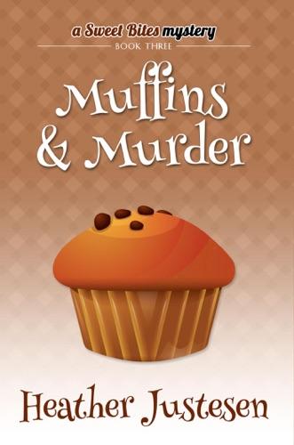 Muffins & Murder - Heather Justesen - Heather Justesen