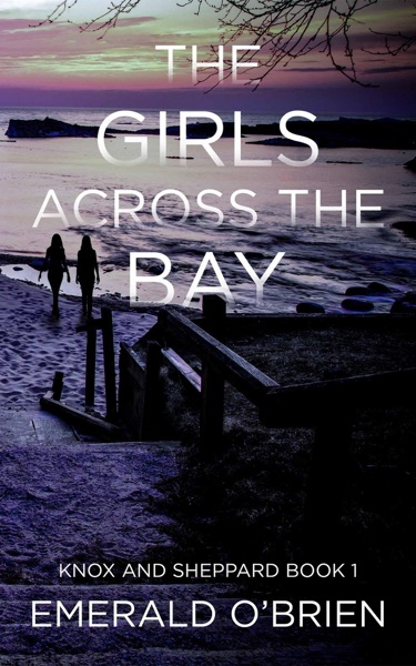 The Girls Across the Bay - Emerald O'Brien book cover