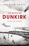 The Battle Of Dunkirk Operation Dynamo