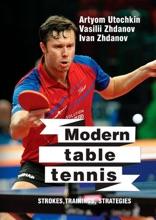 Modern Table Tennis: Strokes, Trainings, Strategies