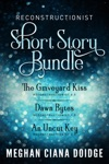 Reconstructionist Series Short Story Bundle