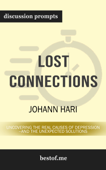 Lost Connections: Uncovering the Real Causes of Depression – and the Unexpected Solutions by Johann Hari (Discussion Prompts)