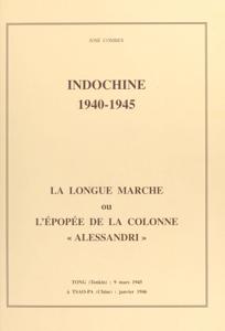 Indochine, 1940-1945 : la longue marche ou l'épopée de la colonne Alessandri La couverture du livre martien