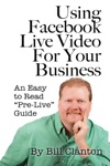 Using Facebook Live Video For Your Business An Easy To Read Pre-Live Guide