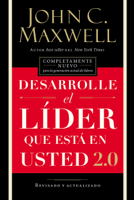 Desarrolle el líder que está en usted 2.0 - John C. Maxwell