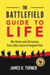 The Battlefield Guide To Life