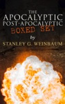The Apocalyptic  Post-Apocalyptic Boxed Set By Stanley G Weinbaum