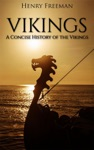 Vikings A Concise History Of The Vikings