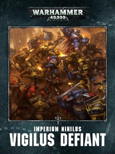 Games Workshop - Warhammer 40,000: Imperium Nihilus Vigilus Defiant Enhanced Edition