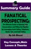 Fanatical Prospecting: The Ultimate Guide to Opening Sales Conversations and Filling the Pipeline by Leveraging Social Selling, Telephone, Email, Text...: BY Jeb Blount  The MW Summary Guide
