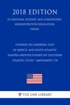 Fisheries Of Caribbean Gulf Of Mexico And South Atlantic - Snapper-Grouper Fishery Off Southern Atlantic States - Amendment 17B US National Oceanic And Atmospheric Administration Regulation NOAA 2018 Edition