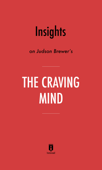 Insights on Judson Brewer's The Craving Mind by Instaread