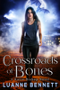 Luanne Bennett - Crossroads of Bones  artwork
