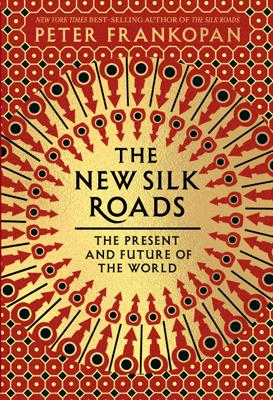 The New Silk Roads - Peter Frankopan book