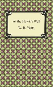 At the Hawk's Well Par W. B. Yeats