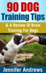 90 Dog Training Tips  A Review Of Brain Training For Dogs