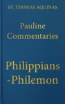 Commentary On The Letters Of Saint Paul To The Philippians Colossians Thessalonians Timothy Titus And Philemon