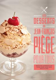 Les desserts de Jean-François Piège pour tous