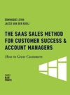 The SaaS Sales Method For Customer Success  Account Managers How To Grow Customers