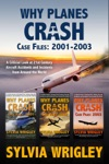 Why Planes Crash Case Files 2001-2003
