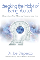 Download and Read Online Breaking the Habit of Being Yourself