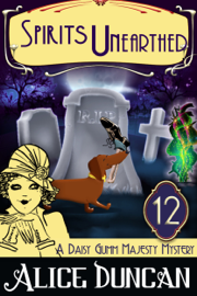Spirits Unearthed (A Daisy Gumm Majesty Mystery, Book 12) book