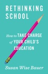 Rethinking School How To Take Charge Of Your Childs Education